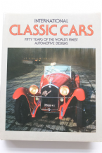 INTERNATIONAL CLASSIC CARS Fifty Years Of The World's Finest Automotive Designs (Brazendale 1976)
